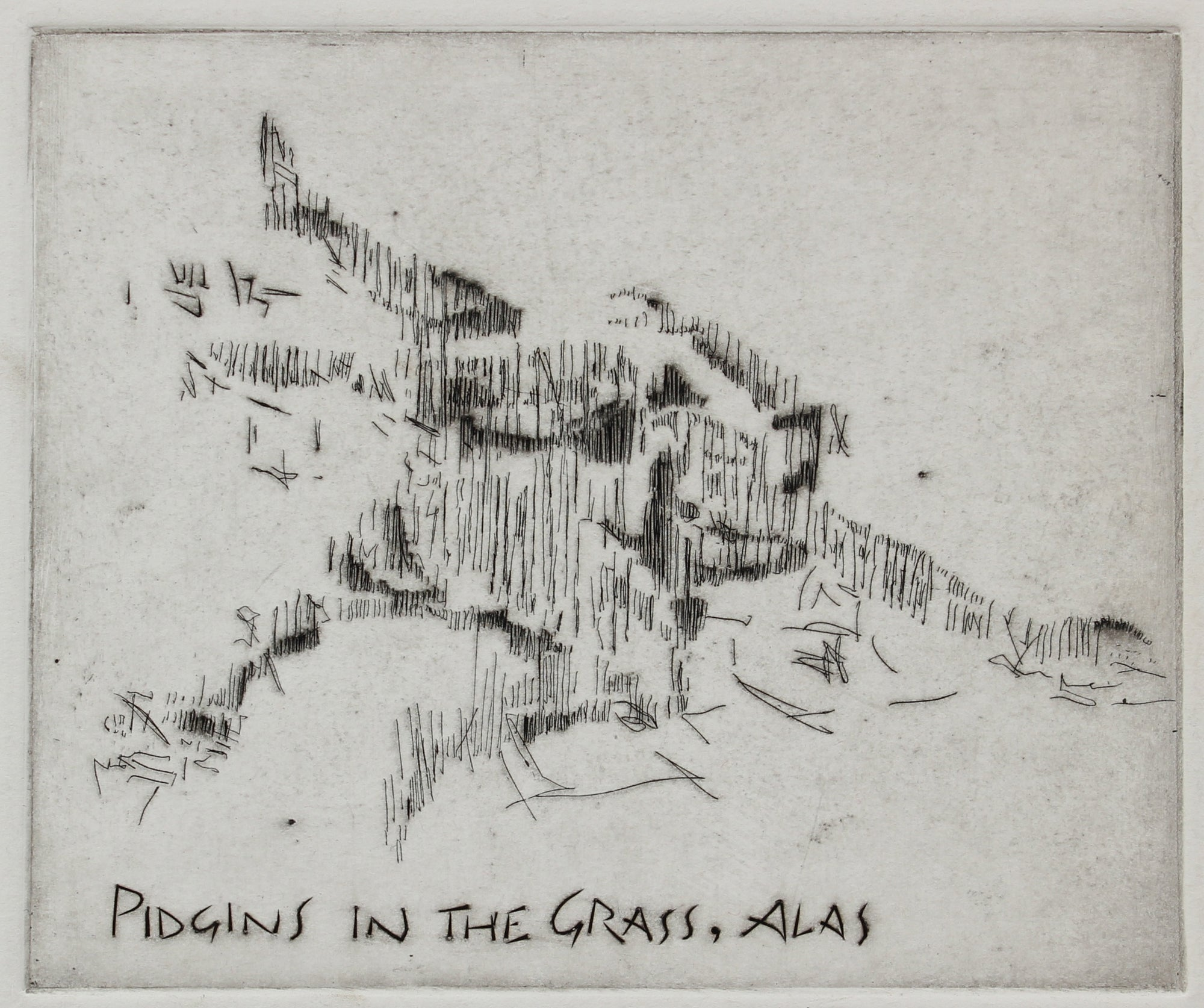 <i>Pidgins in the Grass, Alas</i><br>Etching on Paper, 1978<br><br>#2224B