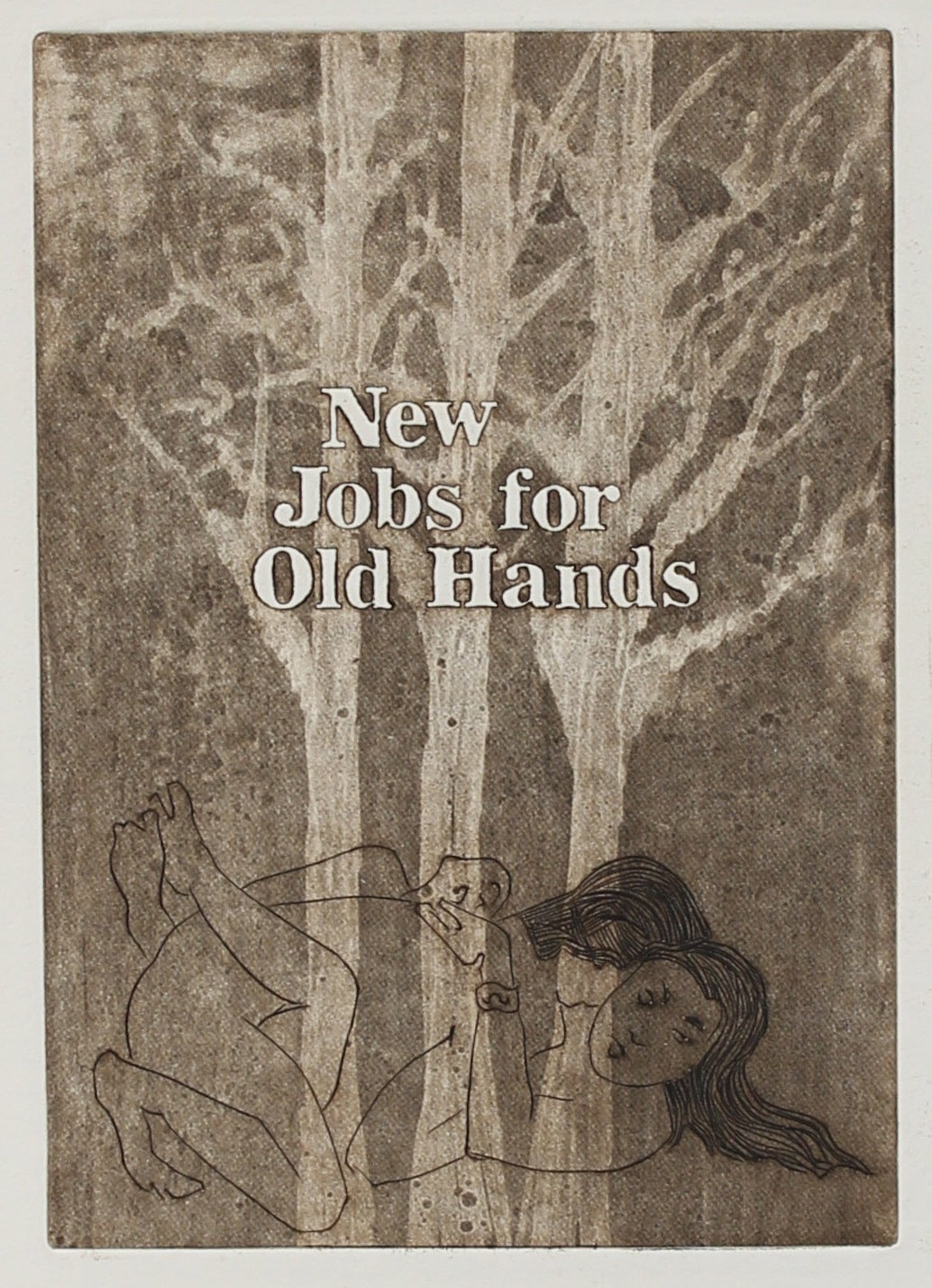 <i>New Jobs for Old Hands</i><br>1977 Etching<br><br>#2241