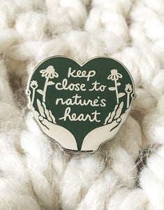 Keep Close to Nature's Heart Enamel Pin