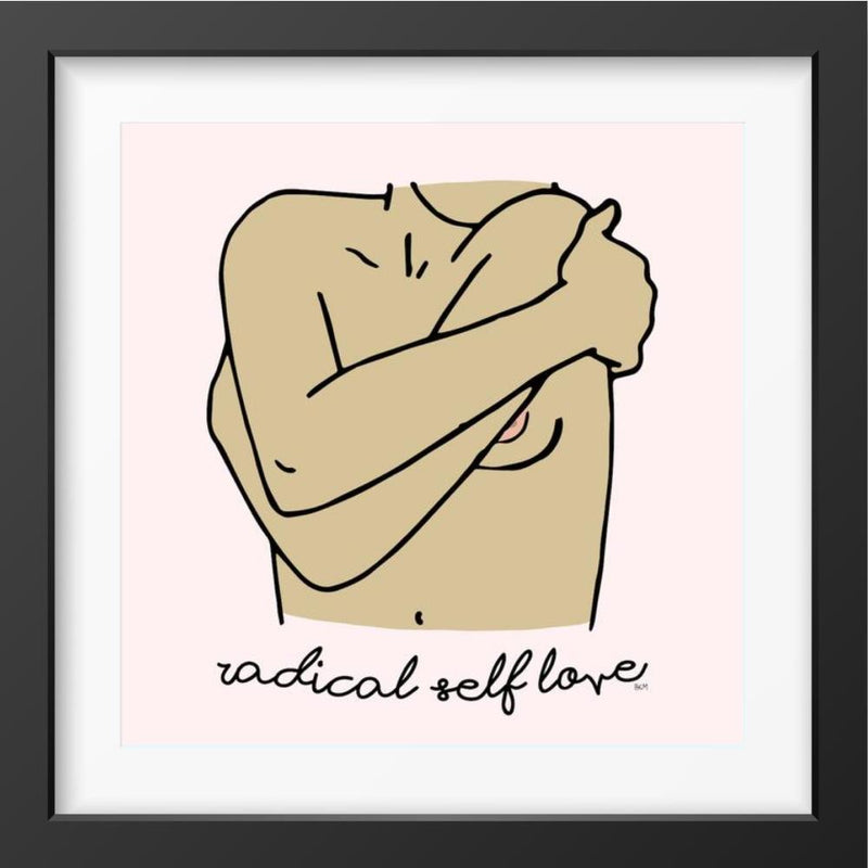 Self Love - 14x14 / Black Frame / Radical Self Love - Limited Edition Print