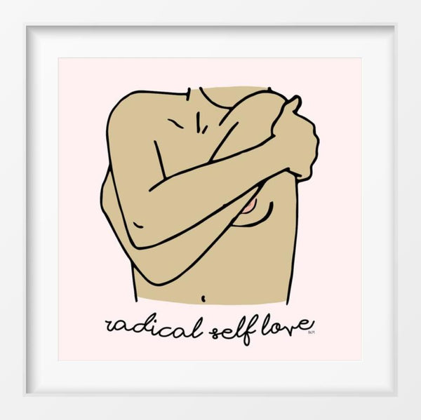 Self Love - 14x14 / White Frame / Radical Self Love - Limited Edition Print