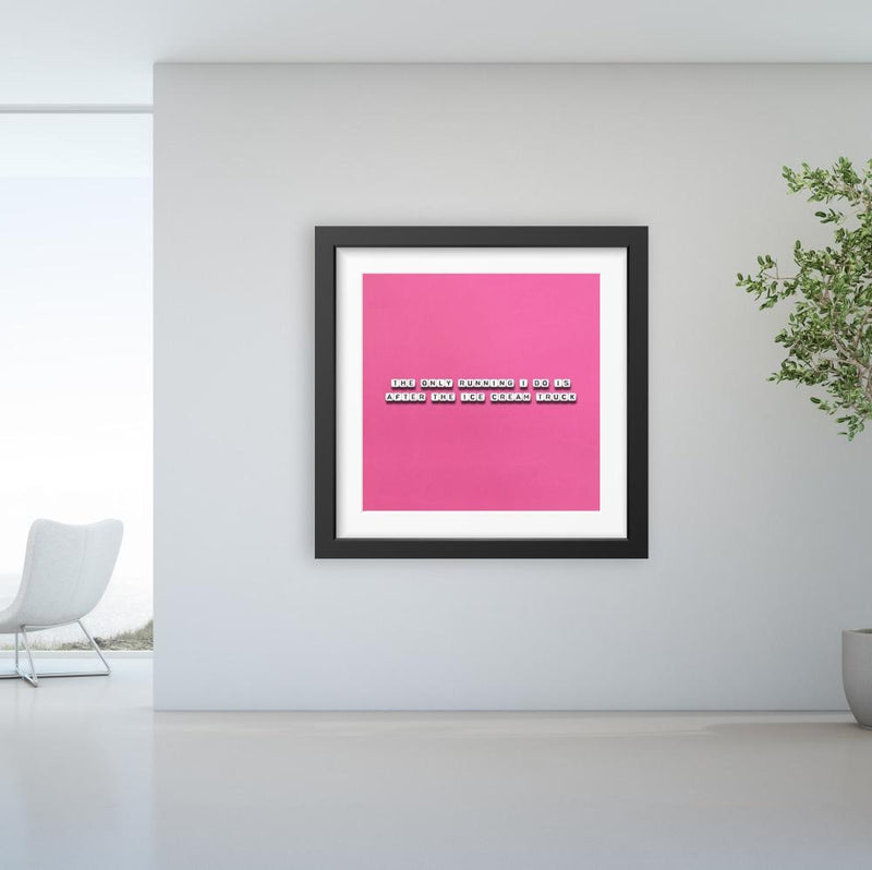 The Only Running I Do - Limited Edition Print