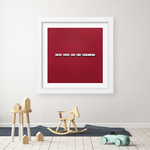 You Had Me At Merlot - Limited Edition Print