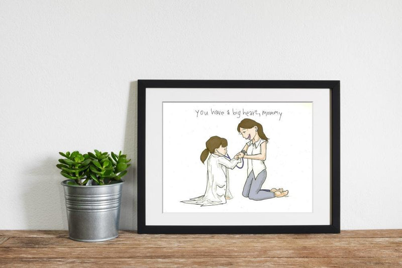 You Have a Big Heart Mommy (brunette) - Limited Edition Print