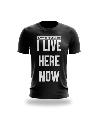 CL I LIVE HERE NOW tee