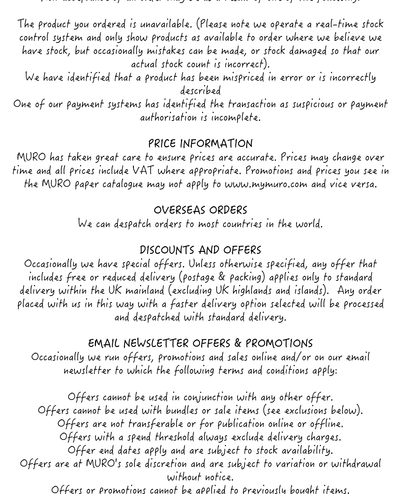 Here is our terms and conditions. If you have any enquiries, please get in touch with us at info@mymuro.com or through our social media.