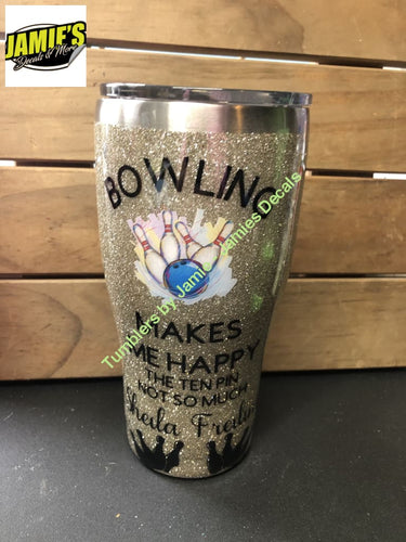 Bowling makes me Happy Glitter Tumbler - Tumbler - Glitter Tumbler -Made to Order - Jamies Decals