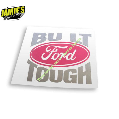 Bulit Tough - Decal - Four Sizes - Color Options - Jamies Decals