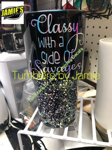 Classy with a Side of Savage Tumbler - Glitter Tumbler - Bling Tumbler -Made to Order - Jamies Decals