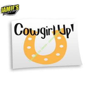 Cowgirl Up Decal - Four Sizes - Color Options - Jamies Decals
