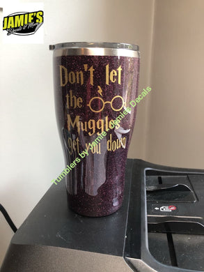 Dont Let the Muggles get you Down with Harry Potter Face Tumbler - Glitter Tumbler -Made to Order Glitter Tumblers