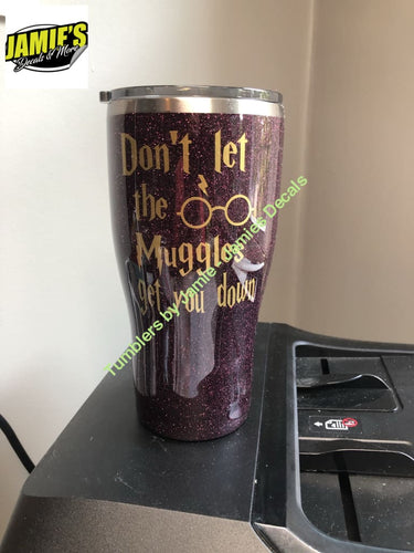 Dont Let the Muggles get you Down with Harry Potter Face Tumbler - Glitter Tumbler -Made to Order - Jamies Decals