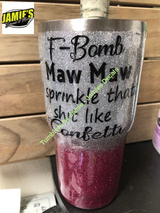 F- Bomb Maw Maw Glitter Tumbler - Bling Tumbler -Made to Order - Personalized Decal Tumbler - Jamies Decals