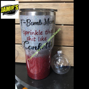 F- Bomb Mom Glitter Tumbler - Bling Tumbler -Made to Order - Personalized Decal Tumbler - Jamies Decals