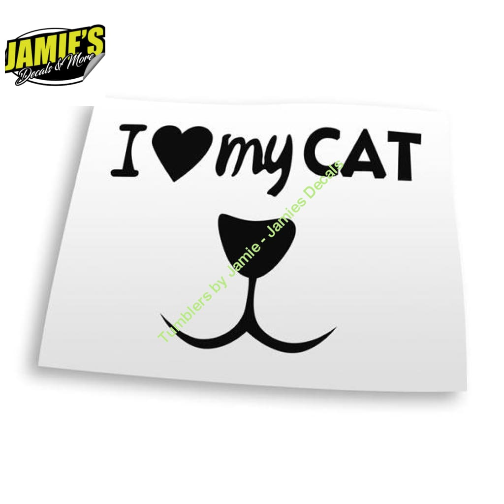 I love my cat Decal - Four Sizes - Color Options - Jamies Decals