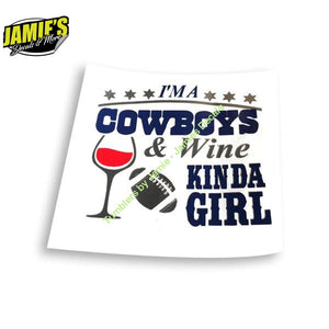 I'm a Cowboys and kinda girl Decal - Four Sizes - Jamies Decals