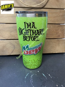 Im a Nightmare before Mountain Dew Glittered Tumbler -Tumbler - Made to Order - Personalized Decal Tumbler Glitter Tumblers