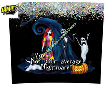 Im not your average Nightmare - Nightmare before Christmas 20 skinny tumbler - Options - Made to Order - 20 Skinny tumblers