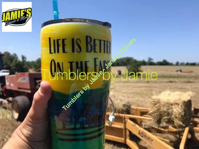 Life is better on the Farm Tumbler with Personalized Decal- Made to Order - Personalized Decal Tumbler - Jamies Decals