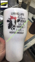 Living Life Between Jesus take the wheel and I wish a Heifer Would Glitter Tumbler - Bling Tumbler -Made to Order - Personalized Decal Tumbler - Jamies Decals