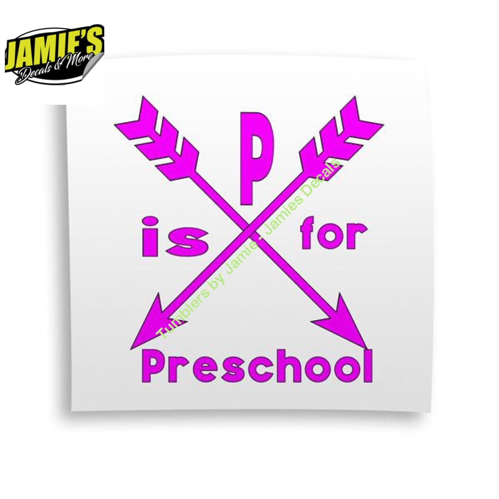 P is for Preschool Decal - Decal - Four Sizes - Color Options - Jamies Decals