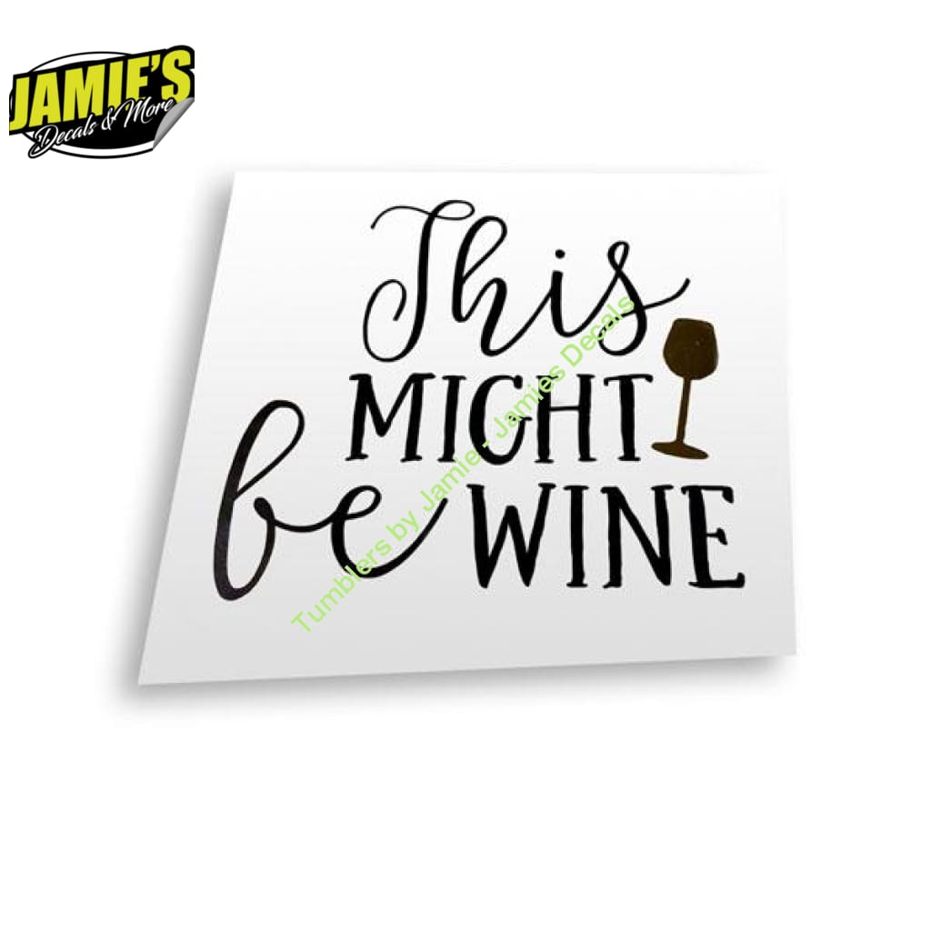 This Might Be W--- Decal - Decals - Four Sizes - Color Options - Jamies Decals
