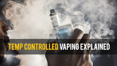 How Temperature Controlled Vaping Changed Eliquid Vaporizers Forever