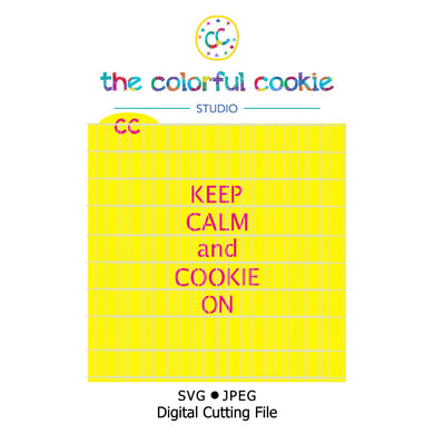 keep calm and cookie on cookie stencil svg