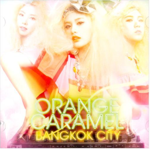 오렌지 카라멜 Orange Caramel-Bangkok City