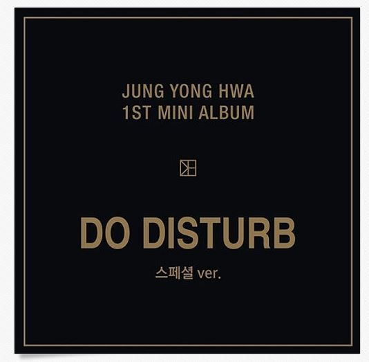 정용화 JUNG YONG HWA 1ST MINI ALBUM [ SPECIAL VERSION  ]  - DO DISTURB