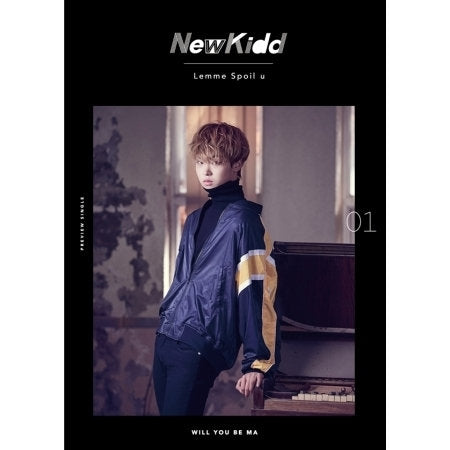 뉴키드 NewKidd - Lemme Spoil U - Will You Be Ma