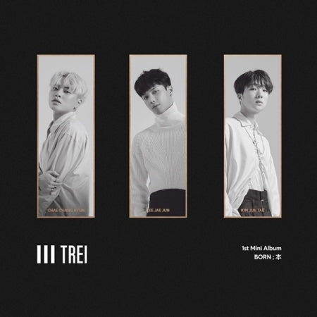 [Pre-Order] 트레이 (TREI) 1ST MINI ALBUM - BORN ; 本