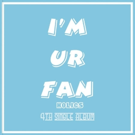 [Pre-Order] HOLICS 4th Single Album - I'M UR FAN