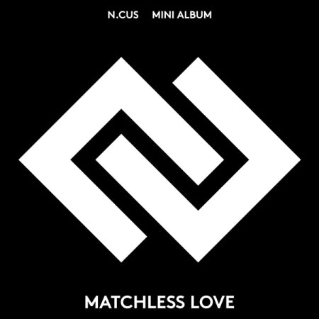 N.CUS 1st Mini Album - MATCHLESS LOVE