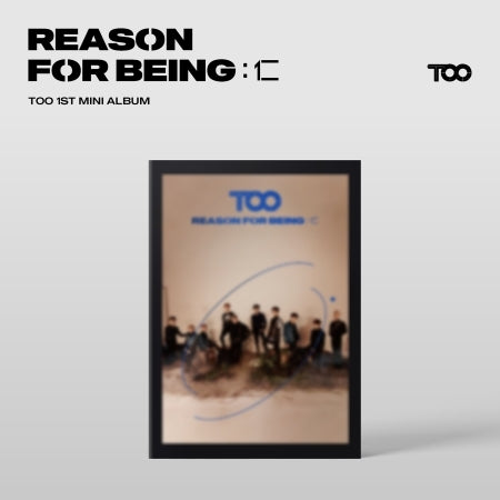 [Pre-Order] TOO 1st Mini Album - REASON FOR BEING : 仁
