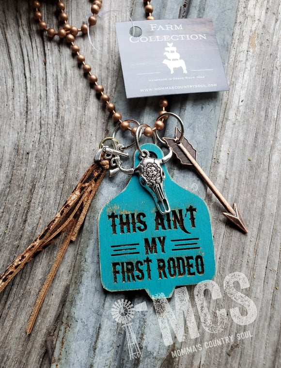 This ain't my first rodeo-Laser engraved wood cattle tag- Cow - Momma's Country Soul