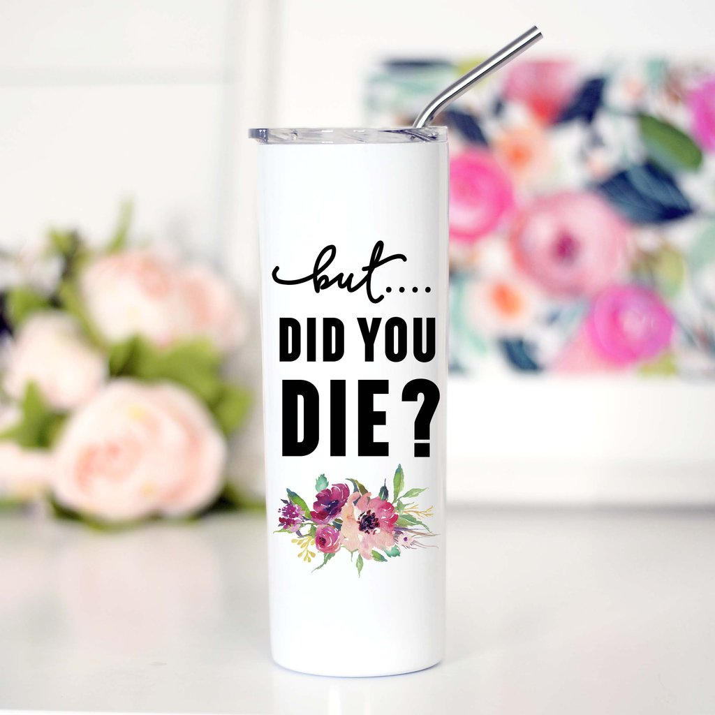 Tall Travel Mug (But Did You Die)