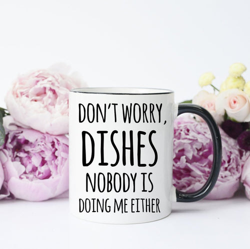Don't Worry Dishes Black Accent Coffee Mug