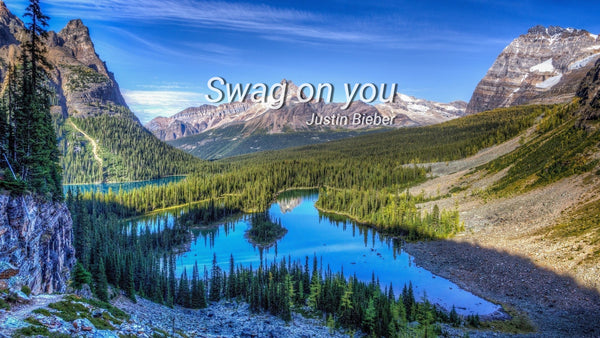 Swag on you ~Justin Bieber