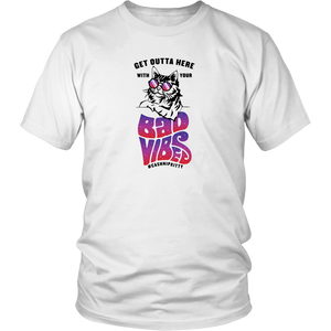 Outta Here with Your Bad Vibes - Unisex T-Shirt - White