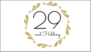 29 and Holding