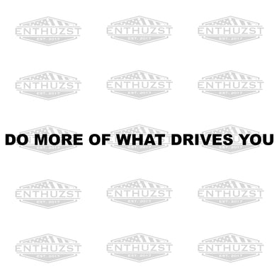 Do More Of What Drives You - Window Banner