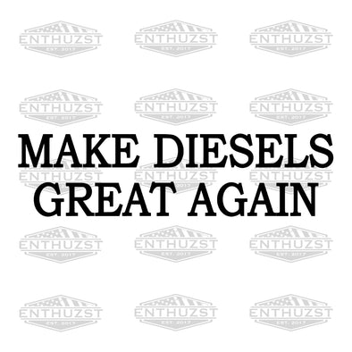 Make Diesels Great Again - Decal