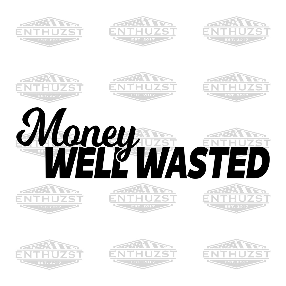Money Well Wasted - Decal