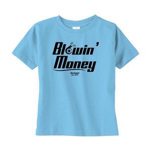 Blowin Money (Toddler Sizes)