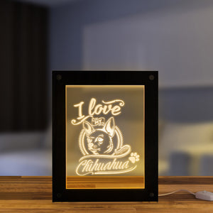 I Love My Chihuahua Puppy Dog Lighting Text Photo Frame  Luminous LED Picture Frame Mood Light For Chihuahua Owners - Woody Signs Co.