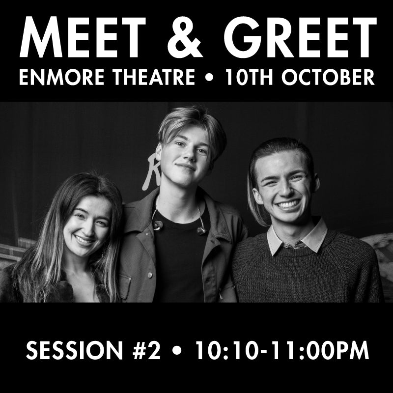 Meet & Greet • Enmore Theatre (Session 2) 10:10-11:00pm