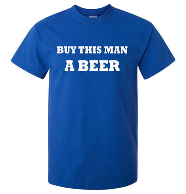 Buy This Man a Beer T-Shirt (Royal Blue, Regular and Big Sizes)