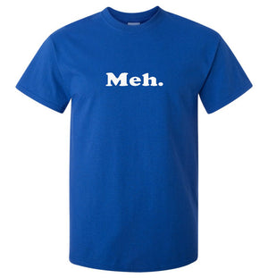 Meh. T-Shirt (Royal Blue, Regular and Big Sizes)