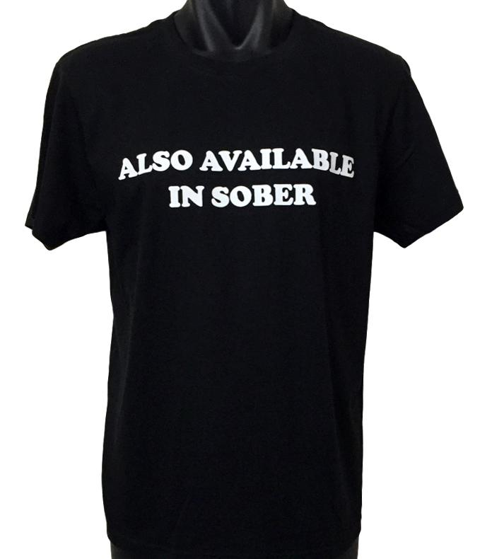 Also Available in Sober T-Shirt (Regular and Big Sizes)